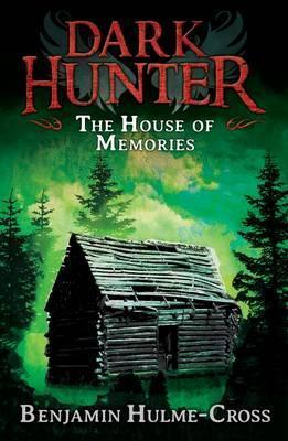 House of Memories Dark Hunter 1 - Benjamin Hulme-Cross