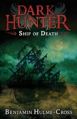 Ship of Death Dark Hunter 6 - Benjamin Hulme-Cross