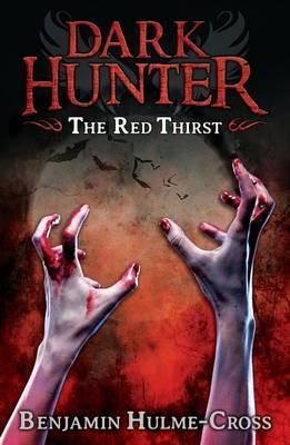 The Red Thirst (Dark Hunter 4) - Benjamin Hulme-Cross