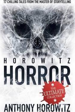 Horowitz Horror - Anthony Horowitz