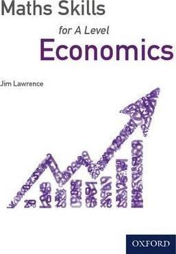 Maths Skills for A Level Economics - Jim Lawrence