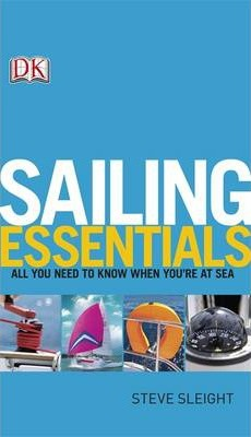 Sailing Essentials: All You Need to Know When You're at Sea - Steve Sleight