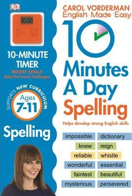 10 Minutes A Day Spelling Ages 7-11 Key Stage 2 - Carol Vorderman