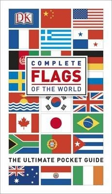 Complete Flags of the World: The Ultimate Pocket Guide - DK