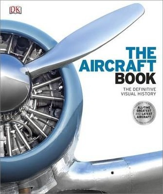 The Aircraft Book: The Definitive Visual History - DK