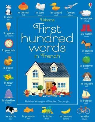 First Hundred Words in French - Heather Amery