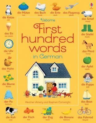 First Hundred Words in German - Heather Amery