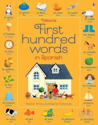 First Hundred Words in Spanish - Heather Amery