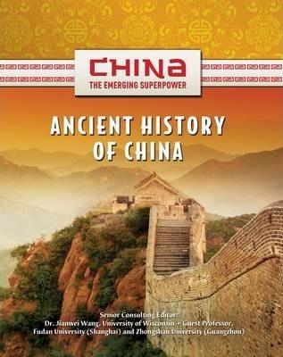 Ancient History of China- Emerging Superpower - Jianwei Wang