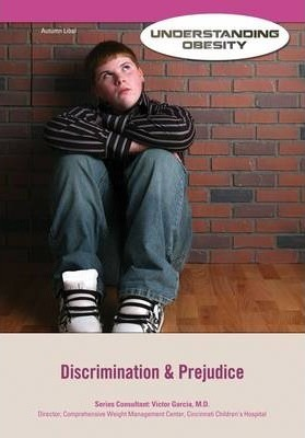 Discrimination and Prejudice - Understanding Obesity - Victor Garcia