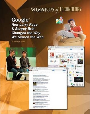 Google - Larry Page and Sergey Brin - Wizards of Technology - Lisa Albers