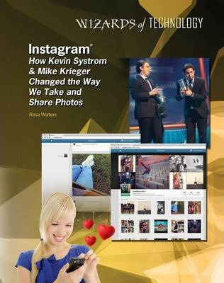 Instagram - Kevin Systrom and Mike Krieger - Wizards of Technology - Lisa Albers