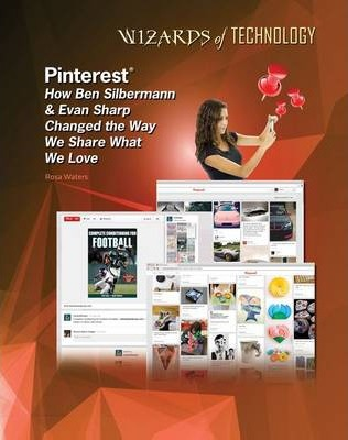 Pintrest - Ben Silbermann and Even Sharp - Wizards of Technology - Lisa Albers