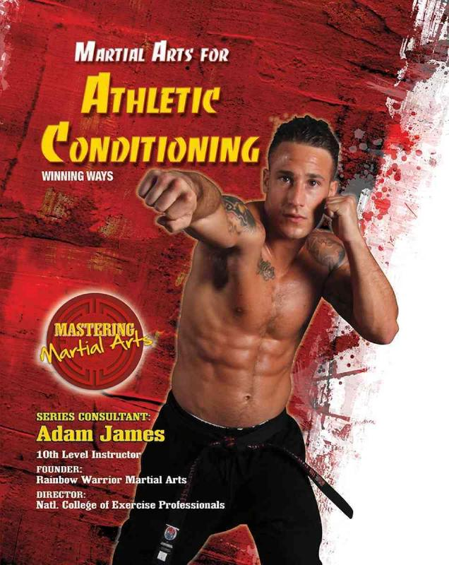 Martial Arts for Athletic Conditioning: Winning Ways - Eric Chaline