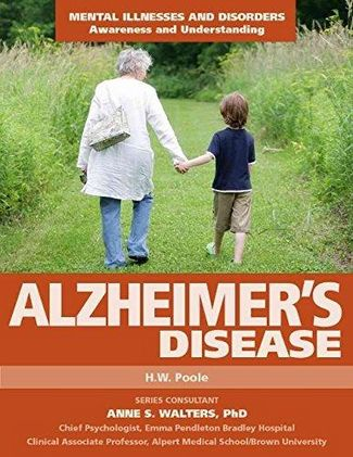 Alzheimer's Disease - Mental Illnesses and Disorders: Awareness and Understanding - H.W. Poole