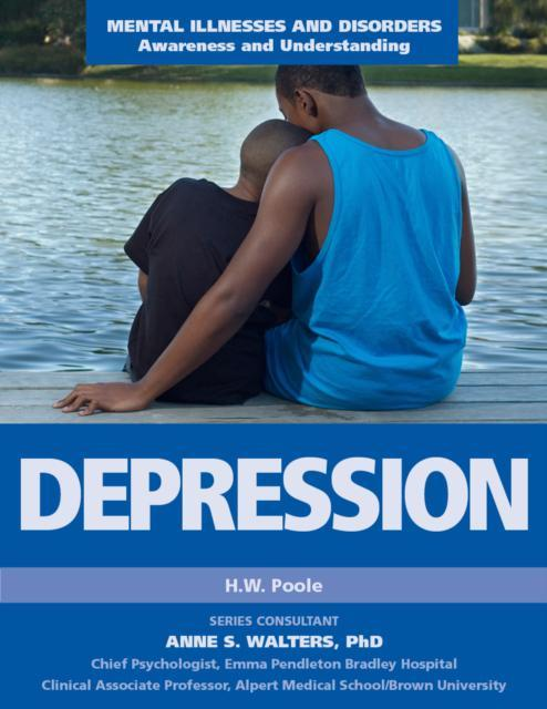 Depression - Mental Illnesses and Disorders: Awareness and Understanding - H.W. Poole