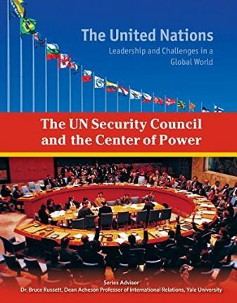 The UN Security Council and the Center of Power - The United Nations - Ida Walker