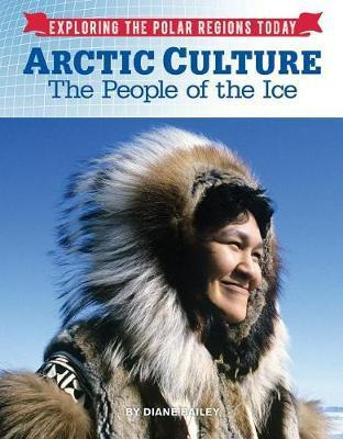 Arctic Culture: The People of the Ice - Diane Bailey