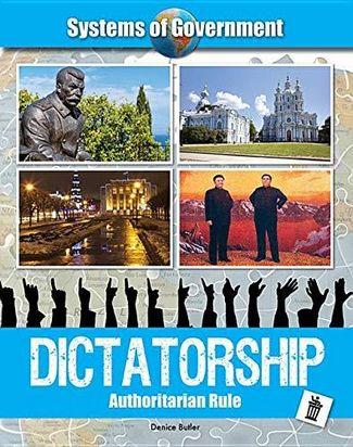 Dictatorship: Authoritarian Rule - Denice Butler
