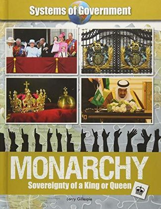 Monarchy: Sovereignty of a King or Queen - Larry Gillespie