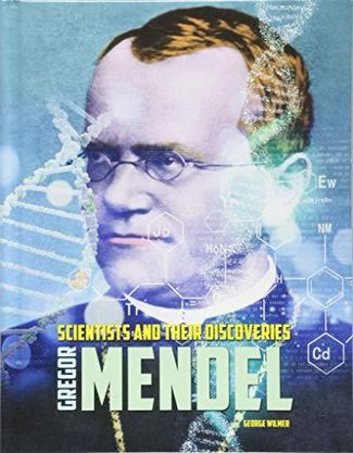 Gregor Mendel - George Wilmer