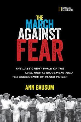 The March Against Fear: The Last Great Walk of the Civil Rights Movement and the Emergence of Black Power (History (US)) - Ann Bausum