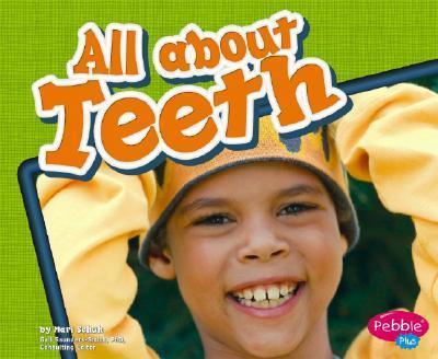 All About Teeth - Mari C. Schuh