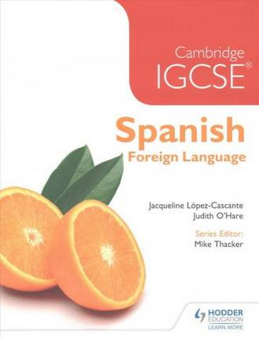 Cambridge IGCSE (R) and International Certificate Spanish Foreign Language - Judith O'Hare