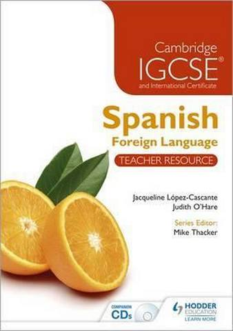 Cambridge IGCSE (R) and International Certificate Spanish Foreign Language Teacher Resource & Audio-CDs -