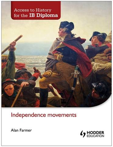 Access to History for the IB Diploma: Independence movements - Alan Farmer