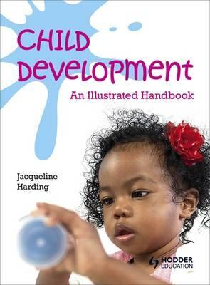 Child Development: An Illustrated Handbook - Jacqueline Harding