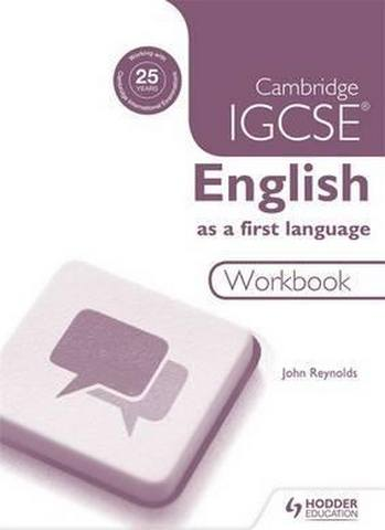 Cambridge IGCSE English First Language Workbook - John Reynolds