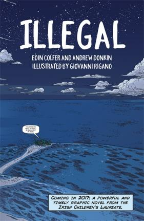 Illegal: A graphic novel telling one boy's epic journey to Europe - Eoin Colfer