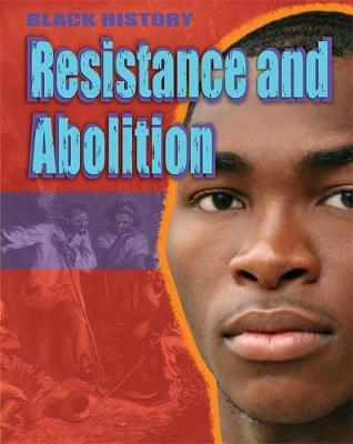 Black History: Resistance and Abolition - Dan Lyndon