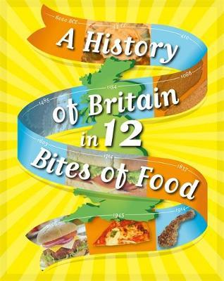 A History of Britain in 12... Bites of Food - Paul Rockett