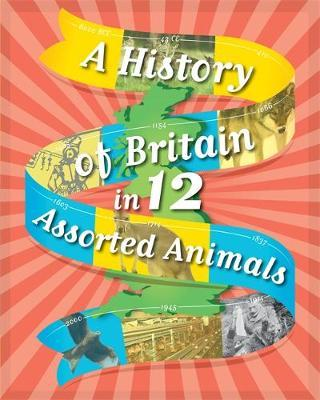 A History of Britain in 12... Assorted Animals - Paul Rockett