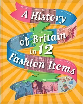 A History of Britain in 12... Fashion Items - Paul Rockett