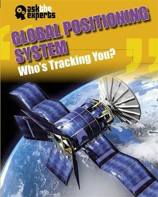 Ask the Experts: Global Positioning System: Who's Tracking You? - Leon Gray