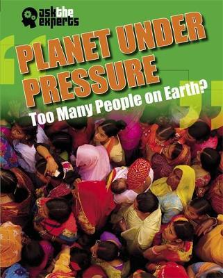 Ask the Experts: Planet Under Pressure: Too Many People on Earth? - Matt Anniss