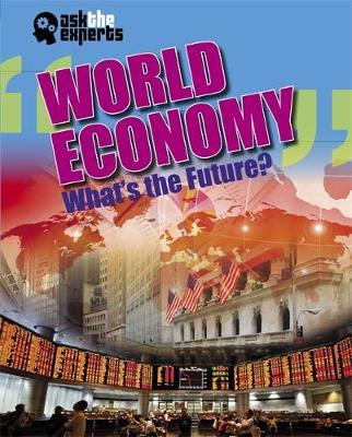 Ask the Experts: World Economy: What's the Future? - Matt Anniss