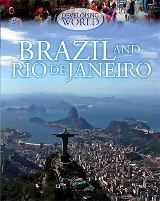 Developing World: Brazil and Rio de Janeiro - Louise Spilsbury