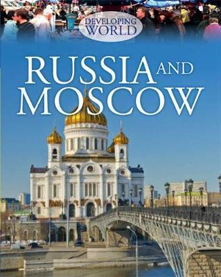Developing World: Russia and Moscow - Philip Steele