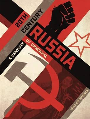 20th Century Russia: A Century of Upheaval - Heather Maisner
