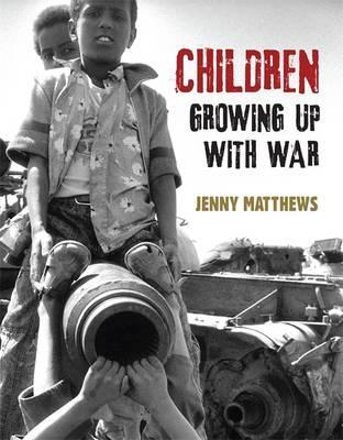 Children Growing Up With War - Jenny Matthews