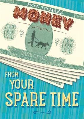 How to Make Money from Your Spare Time - Rita Storey