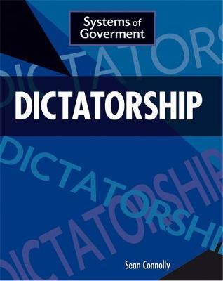 Systems of Government: Dictatorship - Sean Connolly