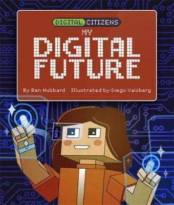 Digital Citizens: My Digital Future - Ben Hubbard