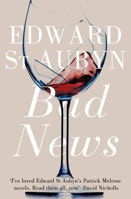 Bad News - Edward St Aubyn