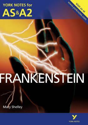 Frankenstein: York Notes for AS & A2 - Glennis Byron