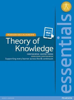 Pearson Baccalaureate Essentials: Theory of Knowledge print and ebook bundle - Christian Bryan